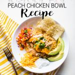 Instant Pot Peach Chicken Taco Bowl Recipe