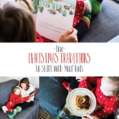 5 Christmas Traditions to Start with your Family
