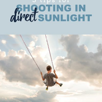 5 Tips for Shooting in Direct Sunlight