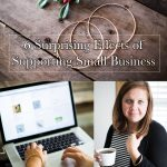 6 Surprising Effects of Supporting Small Business
