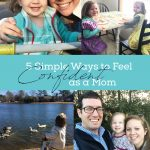 5 Simple Ways to Feel Confident as a Mom