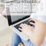 File Your Taxes for FREE – You heard me right!