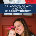 15 Places to go with Toddlers on a Cold Winter