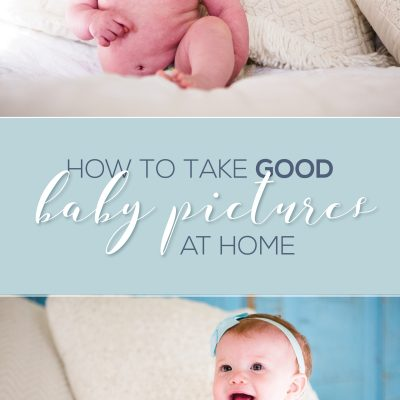 How to Take Good Baby Pictures at Home