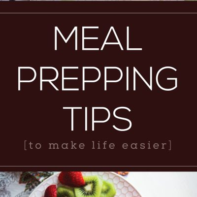Meal Prepping Tips to Make Life Easier