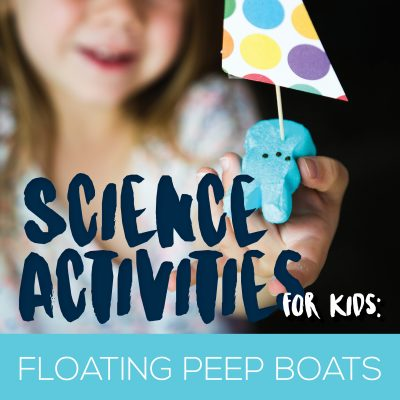 Floating Peep Boats – Science Activities for Kids