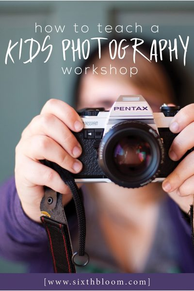 How to Teach A Kids Photography Workshop
