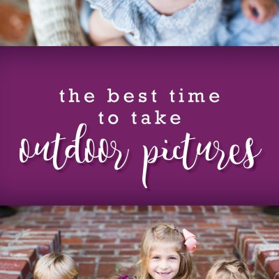 Learn the Best Time to Take Pictures Outside