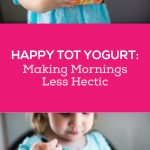 Happy Family Yogurt – Making Meal Time Easier