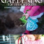 Gardening for Preschoolers – STEAM Activities