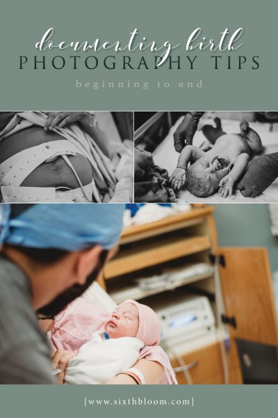 Documenting a Birth Beginning to End – Photography Tips