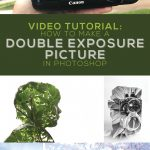 Video Tutorial – How to Make a Double Exposure Picture in Photoshop