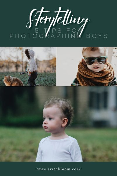 Storytelling – 5 Tips for Photographing Boys