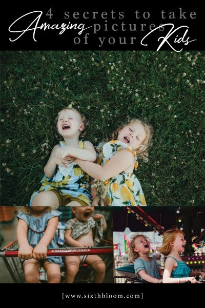 4 Secrets to Take Amazing Pictures of Your Kids
