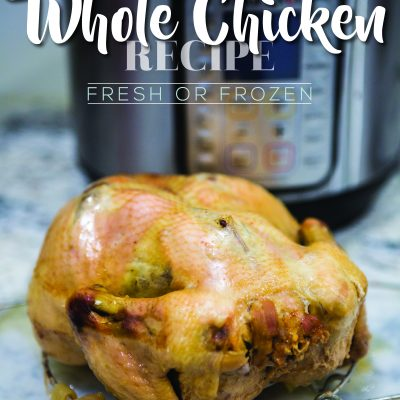 Instant Pot Whole Chicken Recipe // Frozen & Fresh