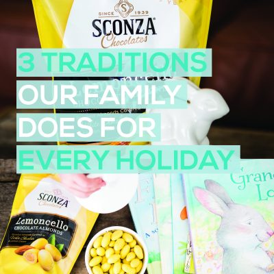 3 Traditions Our Family does for Every Holiday