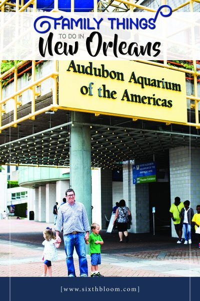 Audubon Aquarium day trip as a family
