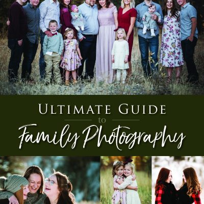 Ultimate Guide to Family Photography