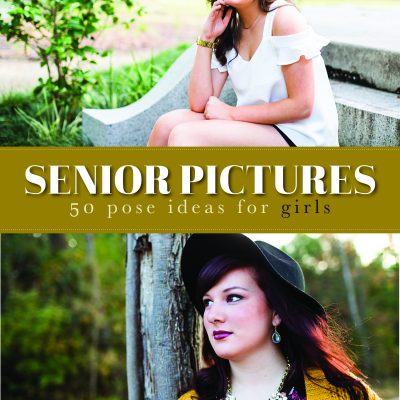 50+ Senior Picture Poses for Girls