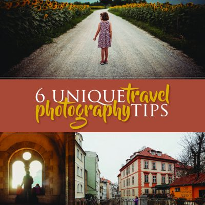 6 Unique Travel Photography Tips