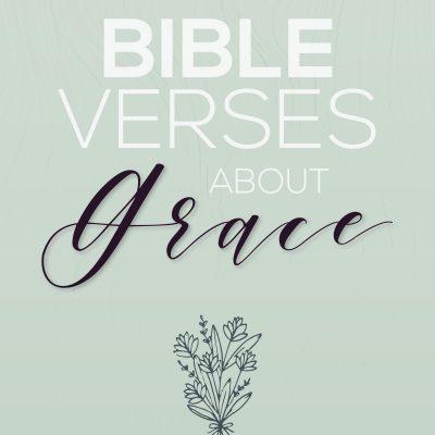 17 Bible Verses About Grace