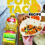 pork taco recipe with mazola oil