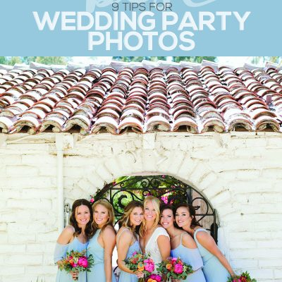 Best 9 Tips for Wedding Party Photos