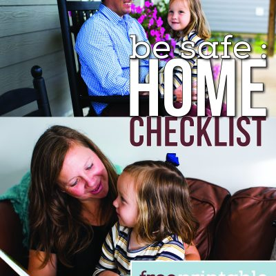 Be Safe- Home Safety Checklist Printable