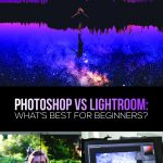 learn the difference between photoshop vs. lightroom