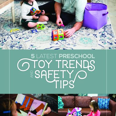 5 Latest Preschool Toy Trends and Safety Tips