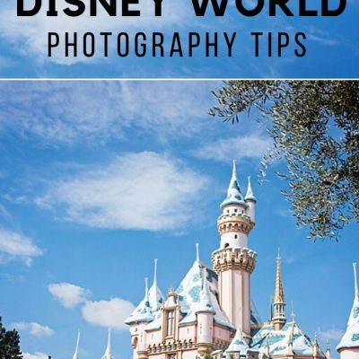 6 Magical Disney World Photography Tips
