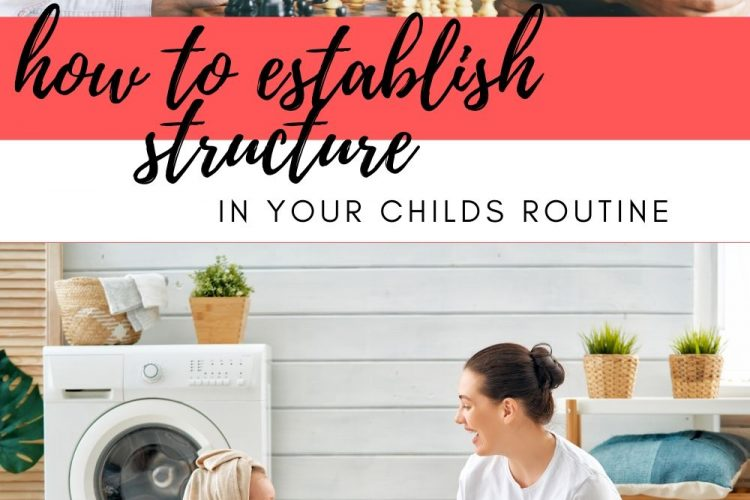 establishing structure in a childs routine